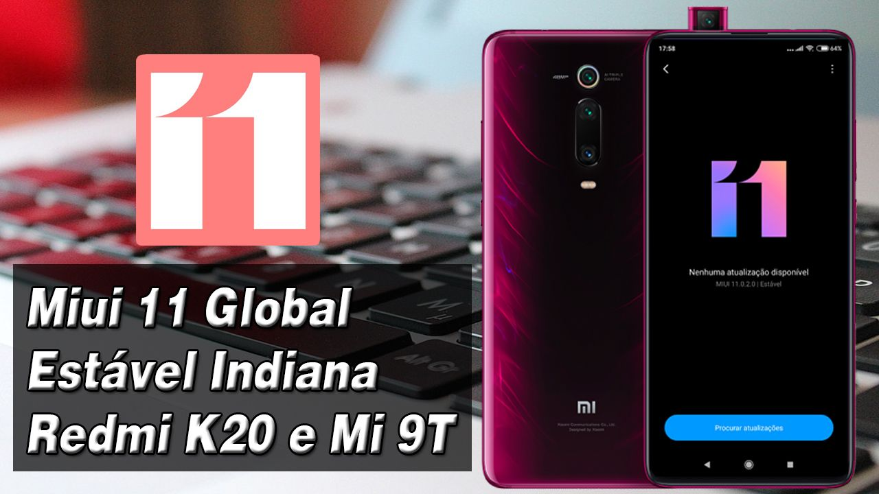 Miui 11 Global Indiana Redmi K20 e Mi 9T