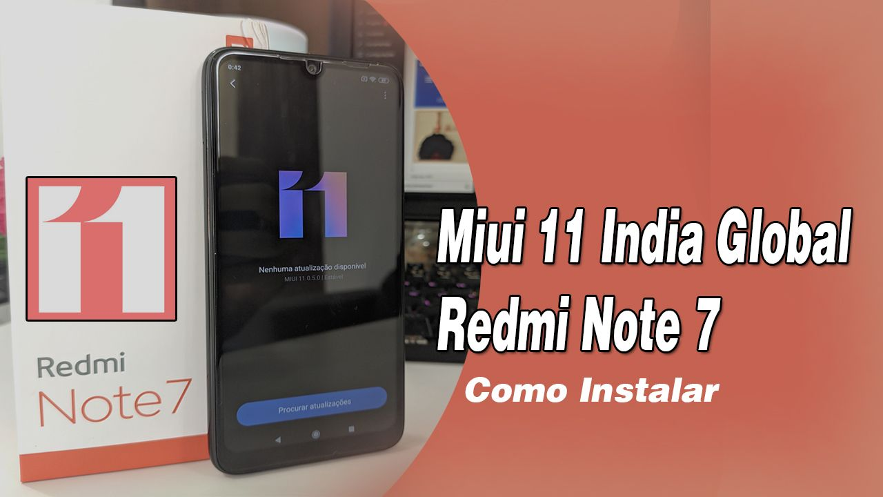 Miui 11 Global Estável India Redmi Note 7