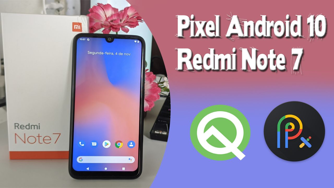 02 - Pixel Experience Android 10 Redmi Note 7