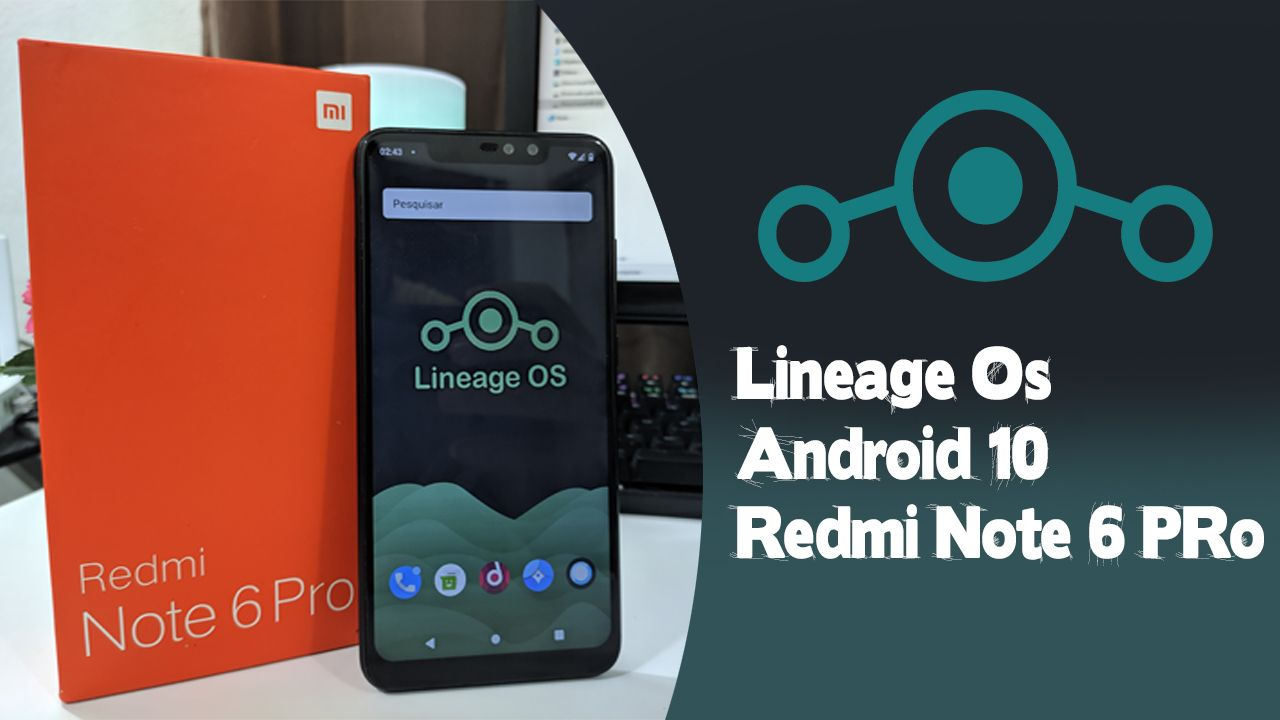 Lineage Os Android 10 Redmi Note 6 Pro