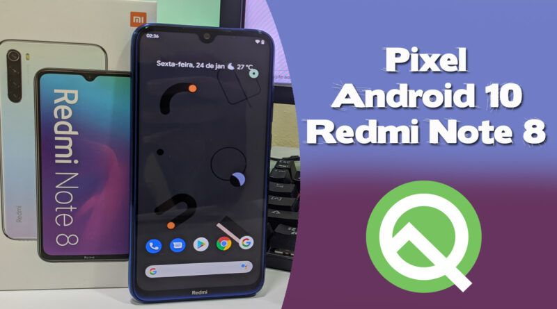 PP 800x445 - Pixel Experience Android 10 No Redmi Note 8 e Note 8T