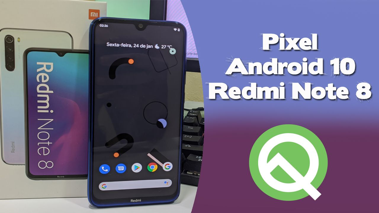 Pixel Experience Android 10 No Redmi Note 8 e Note 8T