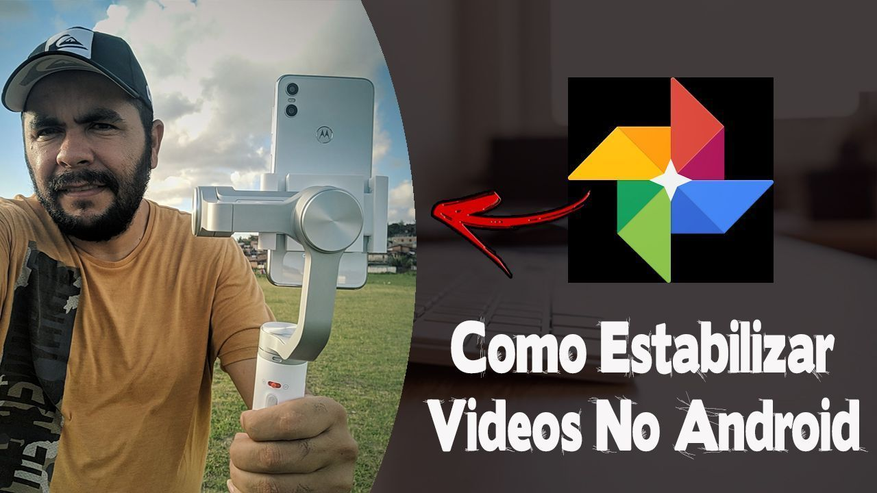 Como Estabilizar Videos No Seu Android
