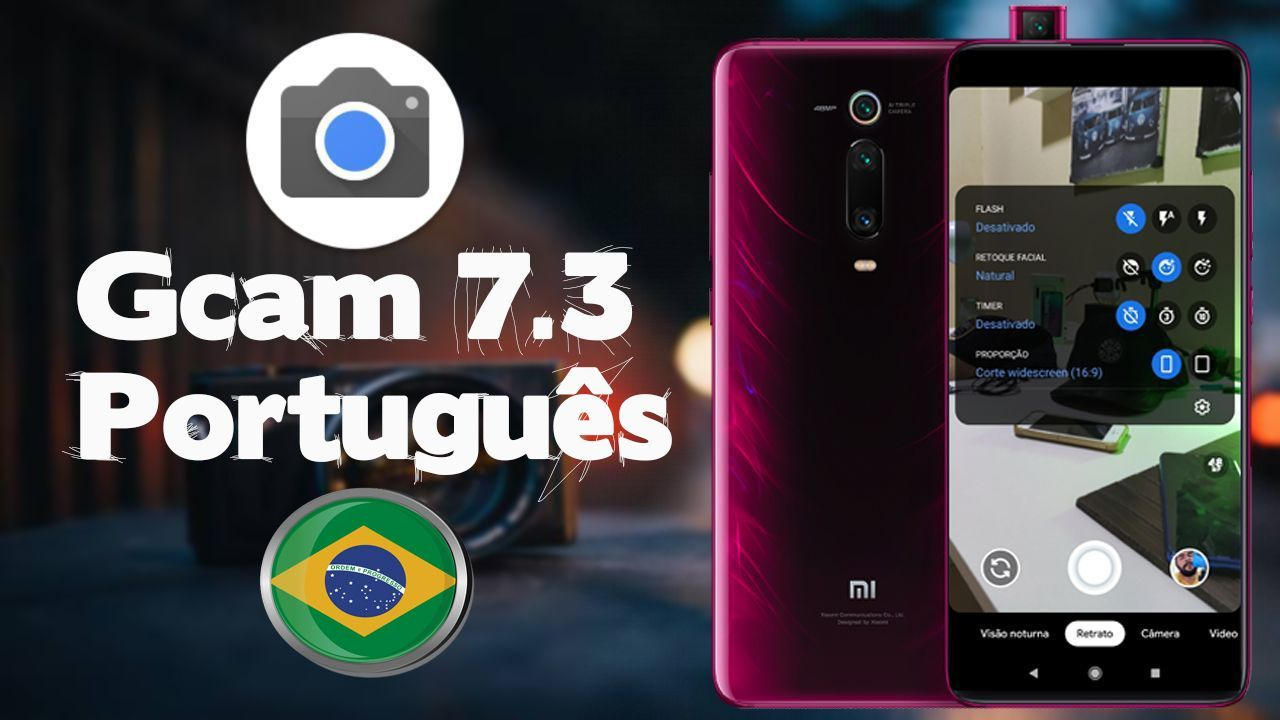 pp 1 - Google Camera Gcam 7.3 Estável Android 9 e Superior