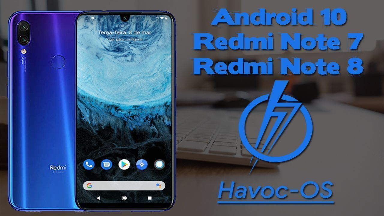 Havoc Os Android 10 No Redmi Note 7 e Redmi Note 8